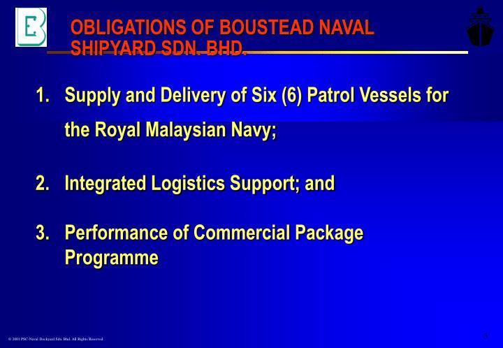 OBLIGATIONS OF BOUSTEAD NAVAL SHIPYARD SDN. BHD.