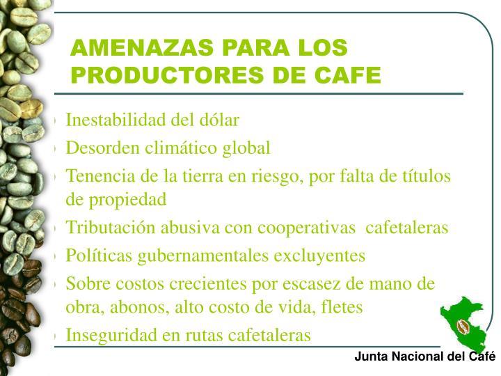 AMENAZAS PARA LOS PRODUCTORES DE CAFE