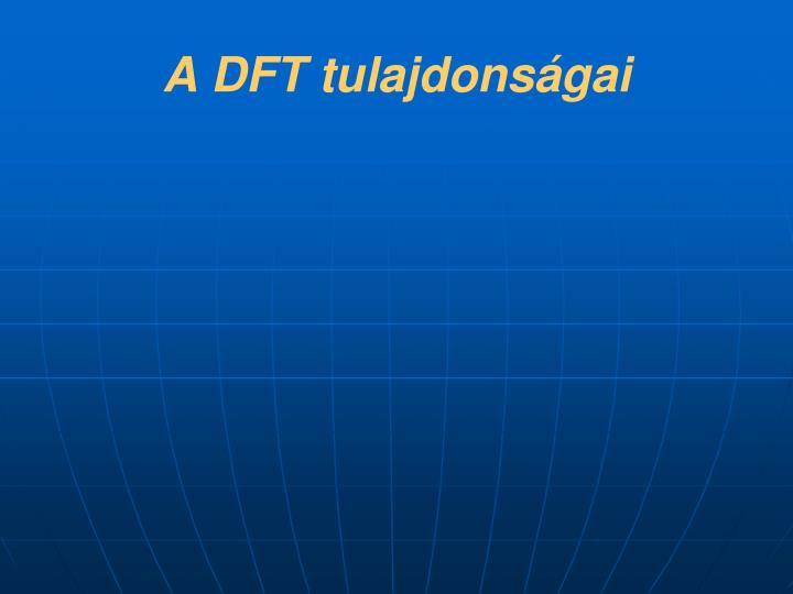 A DFT tulajdonságai