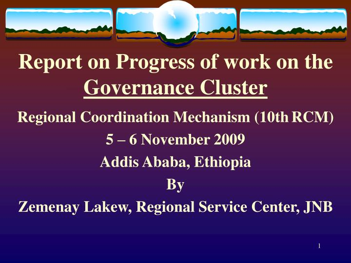 Report on progress of work on the governance cluster