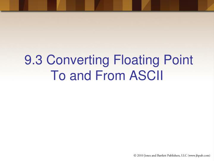 9.3 Converting Floating Point To and From ASCII