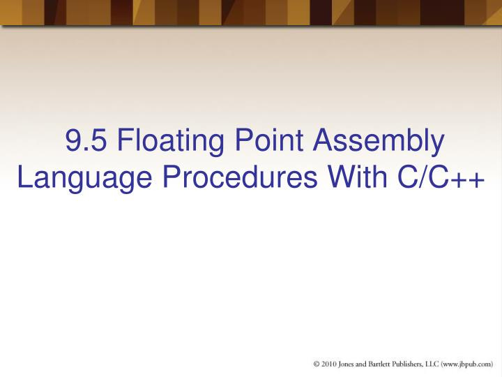 9.5 Floating Point Assembly Language Procedures With C/C++