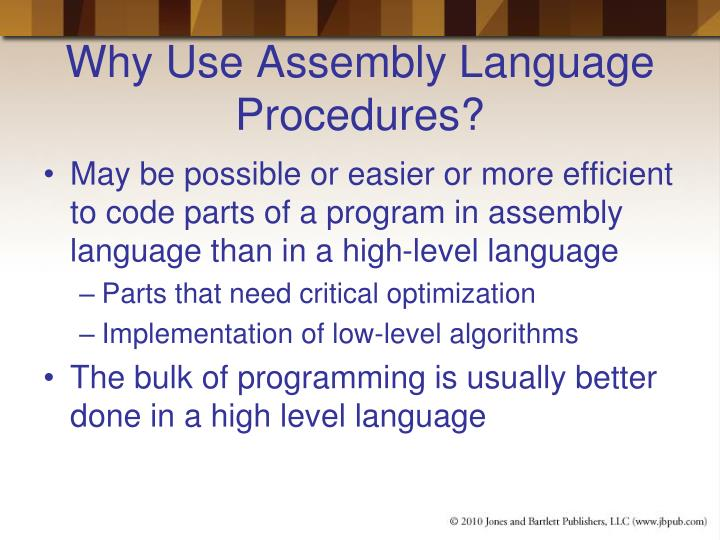 Why Use Assembly Language Procedures?