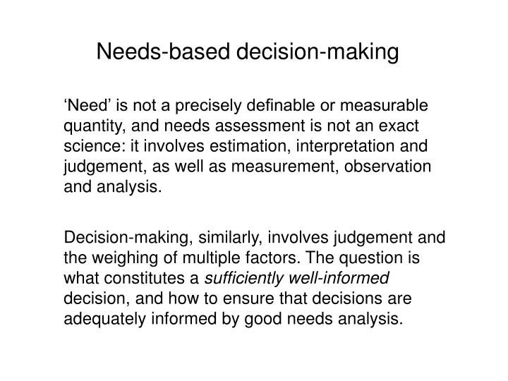 Needs-based decision-making