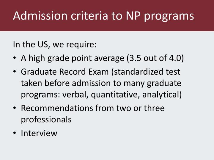 Admission criteria to NP programs