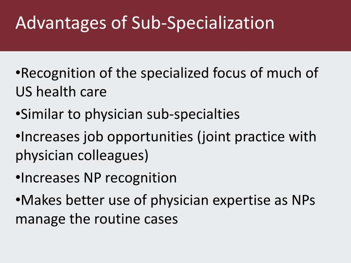 Advantages of Sub-Specialization