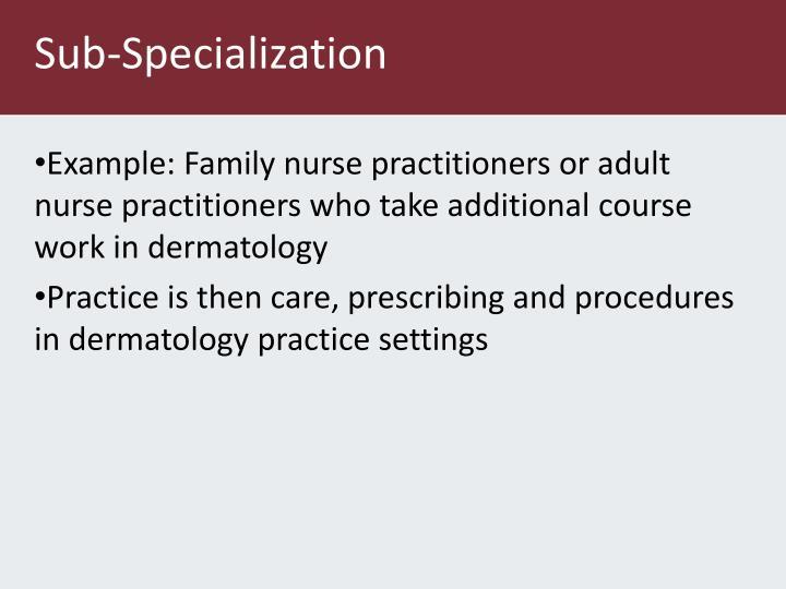 Sub-Specialization