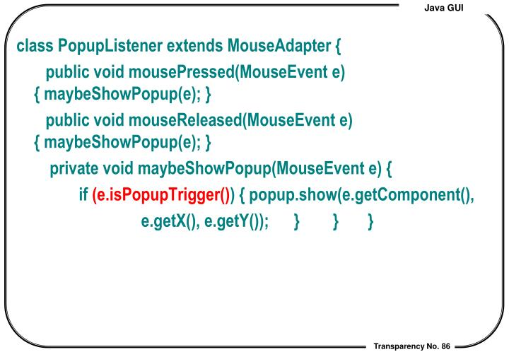 class PopupListener extends MouseAdapter {