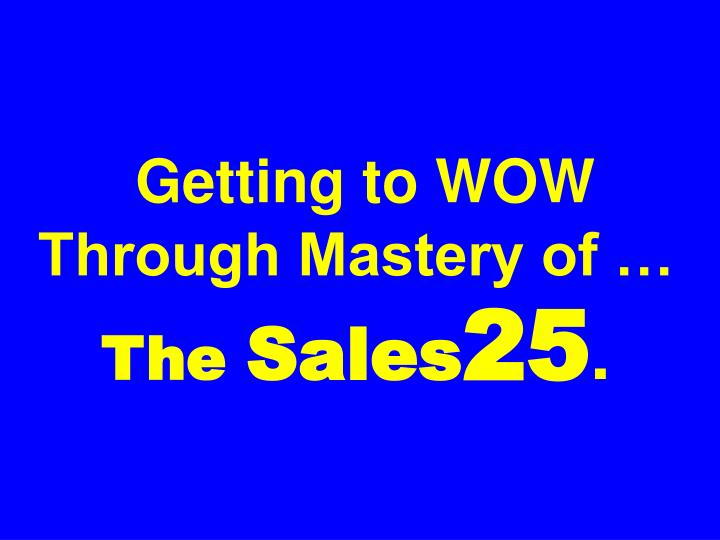 Getting to WOW Through Mastery of