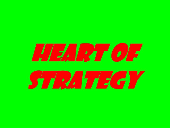 HEART OF STRATEGY
