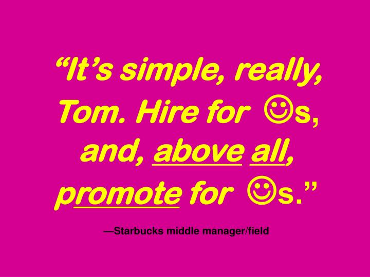 Its simple, really, Tom. Hire for