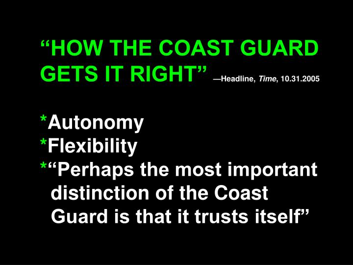 HOW THE COAST GUARD GETS IT RIGHT
