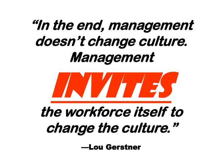 In the end, management doesnt change culture. Management