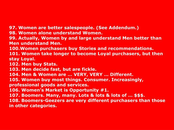 97. Women are better salespeople. (See Addendum.)