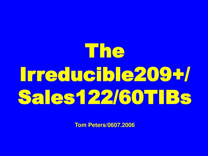 The irreducible209 sales122 60tibs tom peters 0607 2006