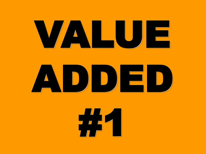 VALUE ADDED #1