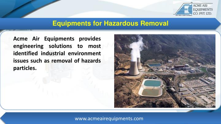 Equipments for Hazardous Removal