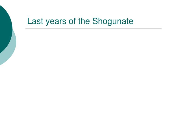 Last years of the Shogunate