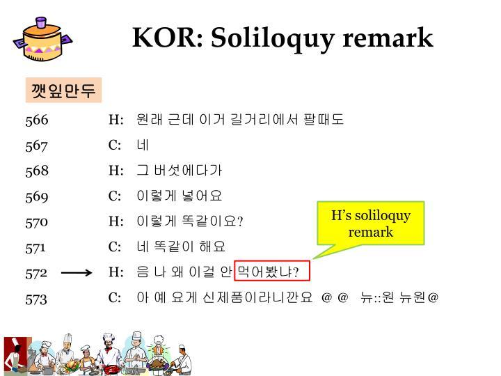 KOR: Soliloquy remark