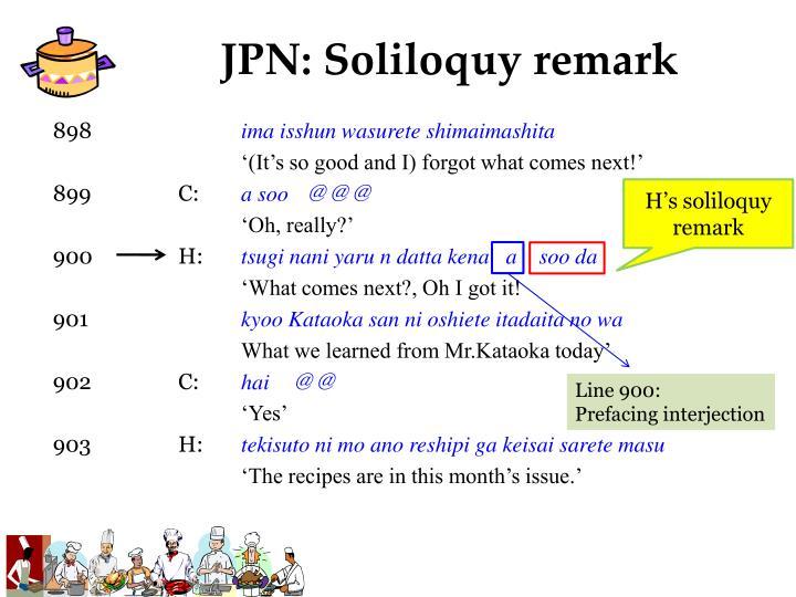 JPN: Soliloquy remark