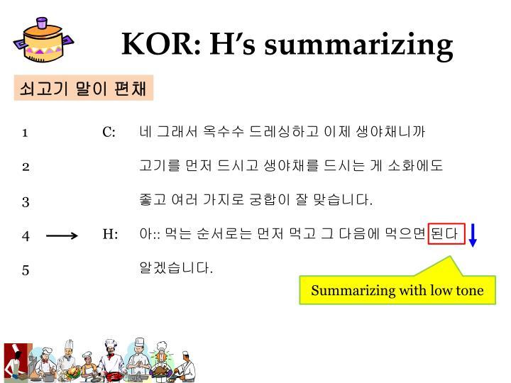 KOR: H's summarizing