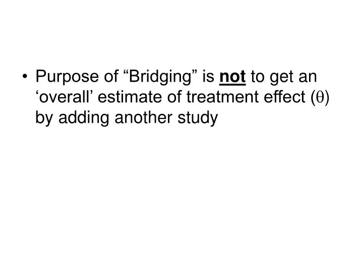 "Purpose of ""Bridging"" is"