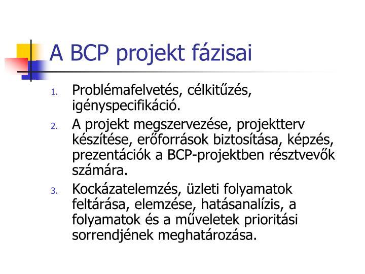 A BCP projekt fázisai