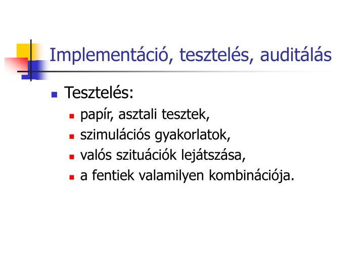 Implementáció, tesztelés, auditálás