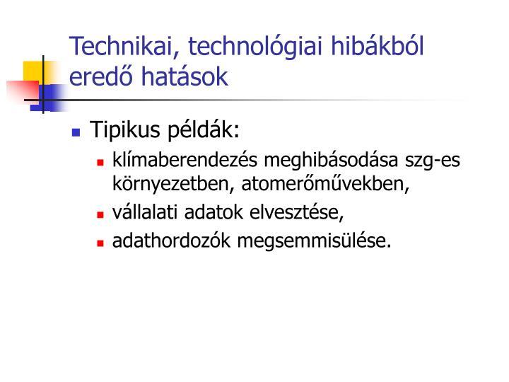Technikai, technológiai hibákból eredő hatások