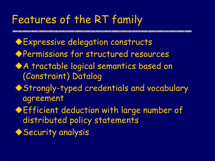 Features of the RT family
