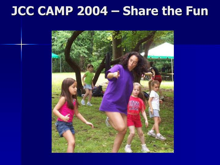 Jcc camp 2004 share the fun