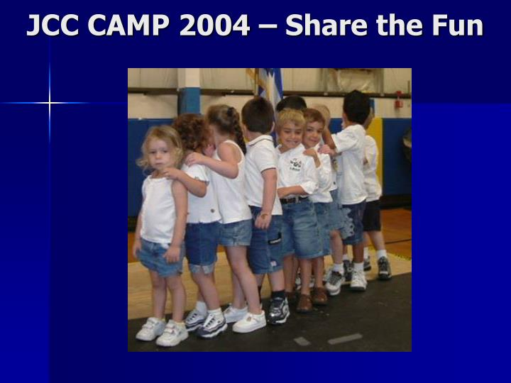 JCC CAMP 2004 – Share the Fun