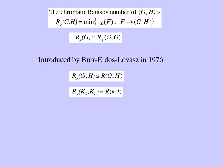 Introduced by Burr-Erdos-Lovasz in 1976