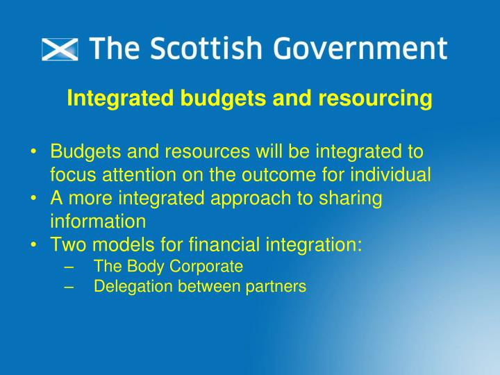 Integrated budgets and resourcing