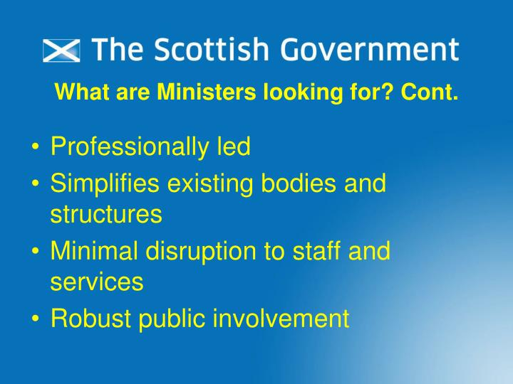 What are Ministers looking for? Cont.