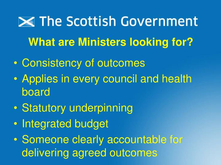What are Ministers looking for?
