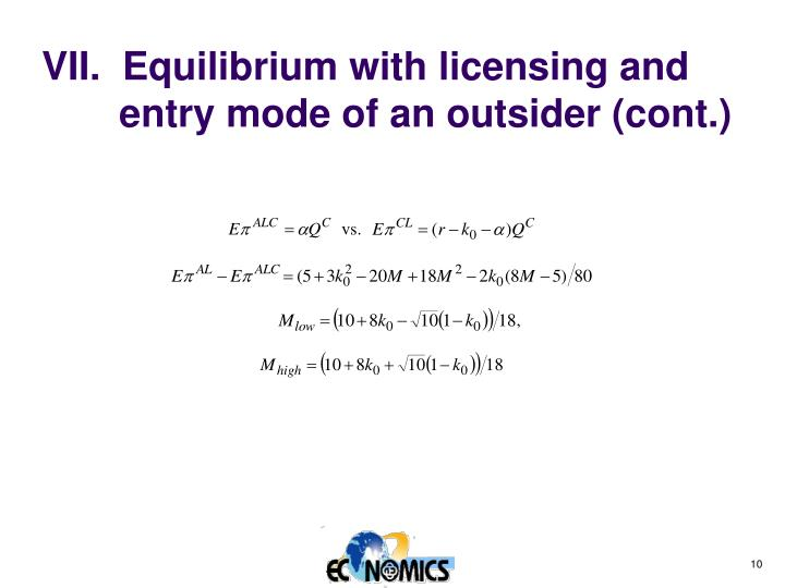 VII.  Equilibrium with licensing and entry mode of an outsider (cont.)