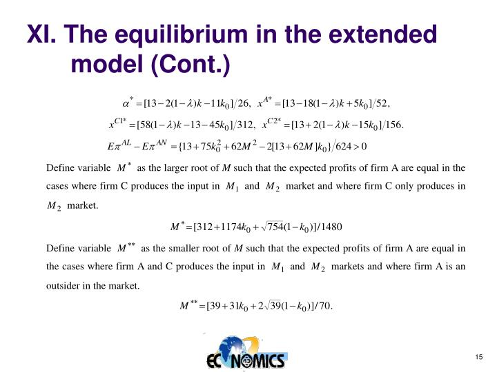 XI. The equilibrium in the extended model (Cont.)