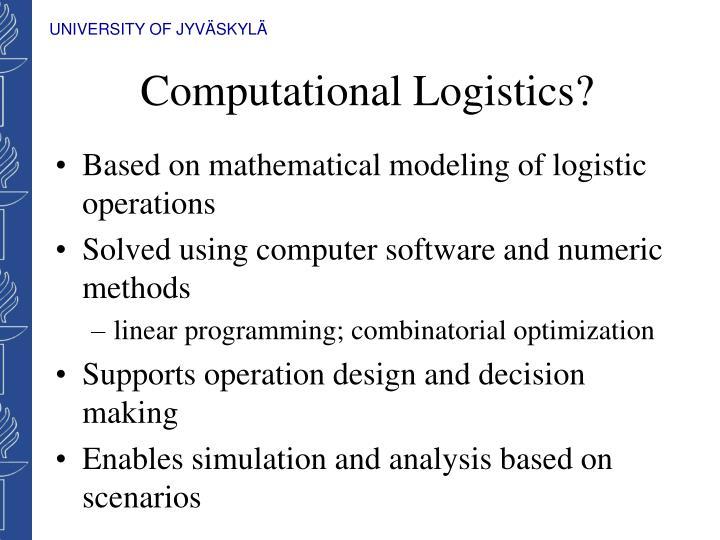 Computational Logistics?