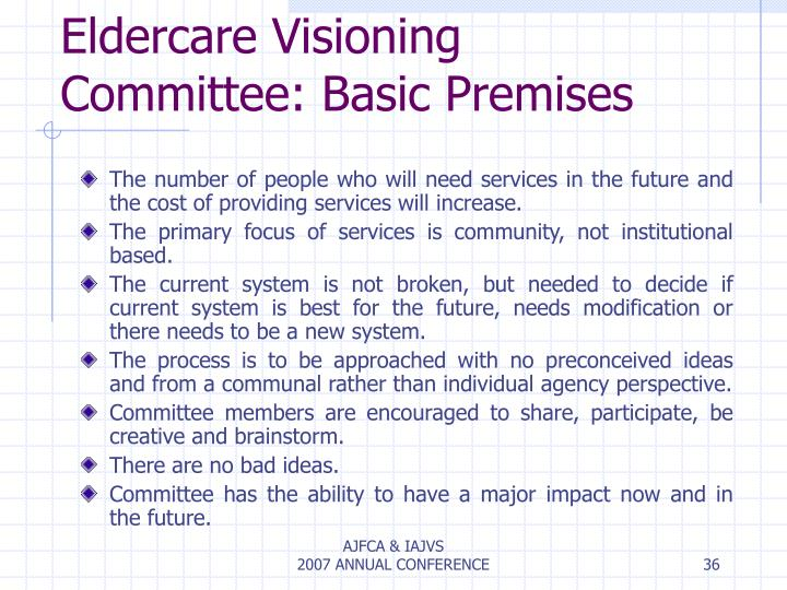Eldercare Visioning Committee: Basic Premises