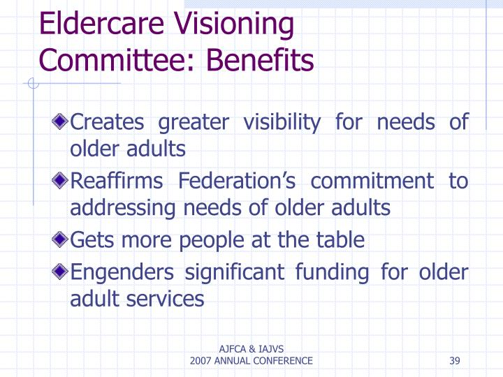 Eldercare Visioning Committee: Benefits