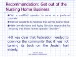 recommendation get out of the nursing home business
