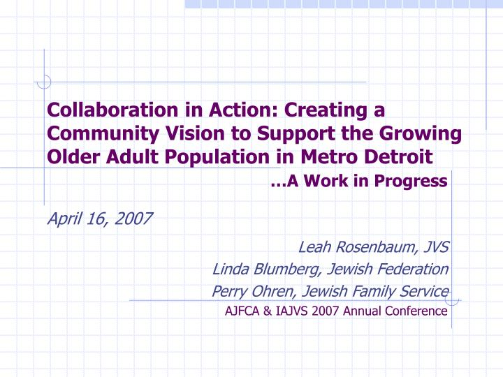 Collaboration in Action: Creating a Community Vision to Support the Growing Older Adult Population i...