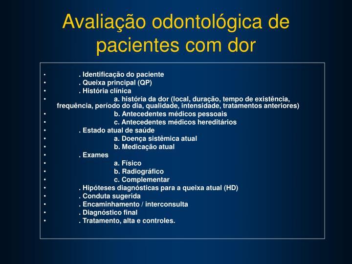 Avaliação odontológica de pacientes com dor
