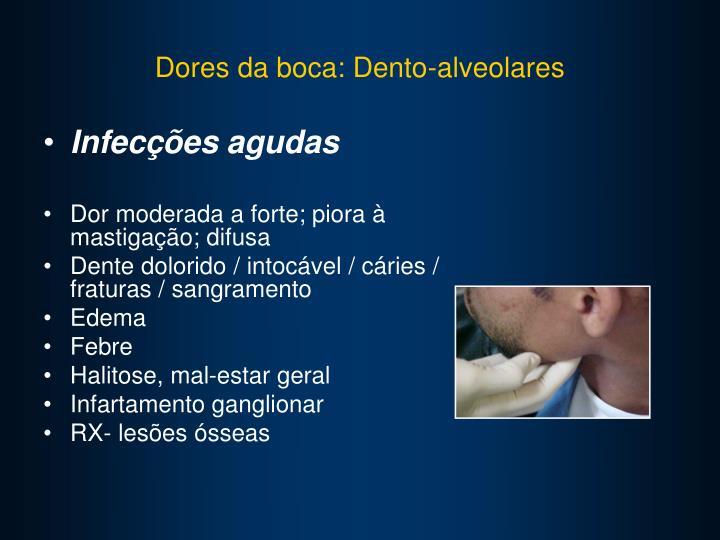 Dores da boca: Dento-alveolares