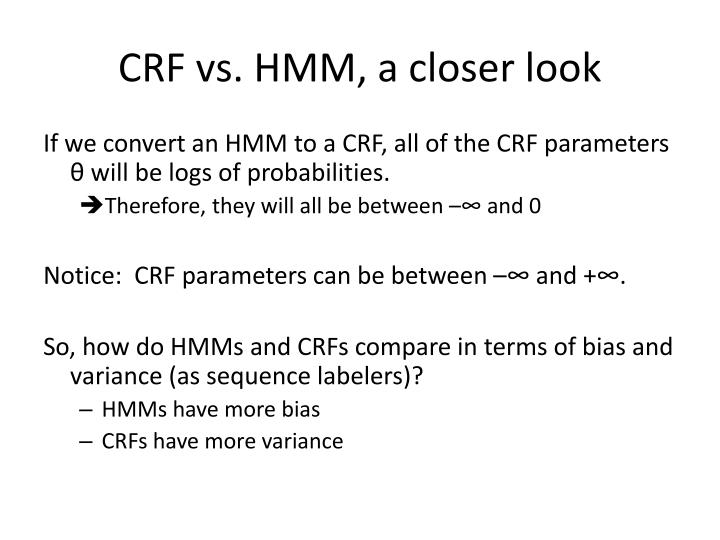 CRF vs. HMM, a closer look