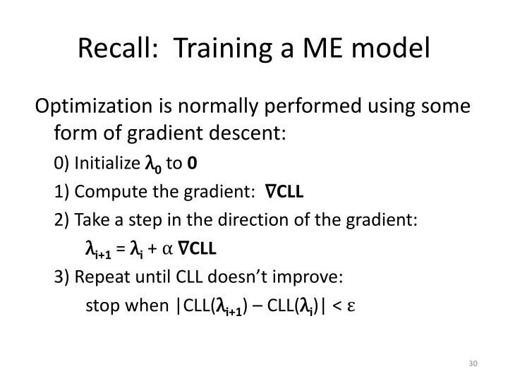 Recall:  Training a ME model
