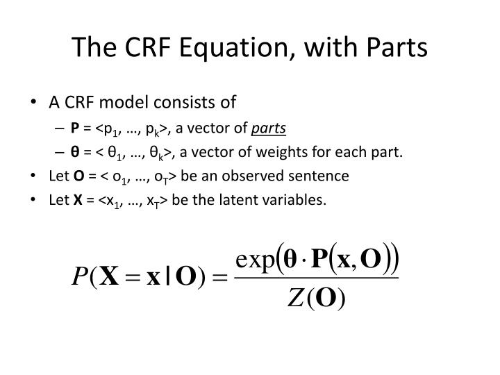 The CRF Equation, with Parts