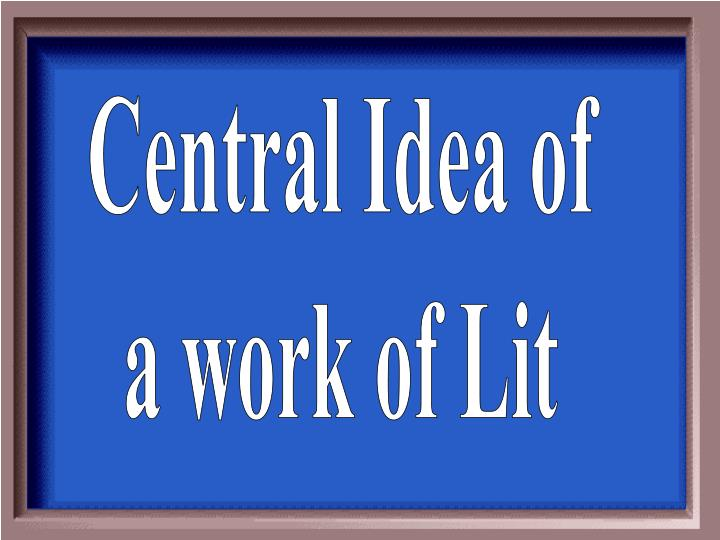 Central Idea of