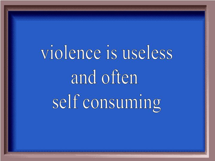 violence is useless
